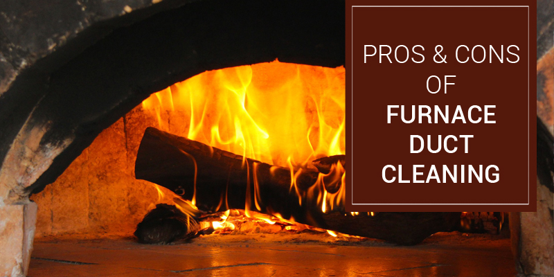 What are the pros and cons of Furnace Duct Cleaning?